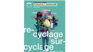 L'affiche de l'exposition «Recyclage/Surcyclage» à la Fondation Villa Datris se tient jusqu'au 1er novembre 2020 à L'Isle-sur-la-Sorgue en Provence.