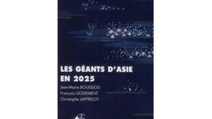 Couverture de l'ouvrage «Les géants d'Asie en 2025», de Jean-Marie Bouissou, François Godement et Christophe Jaffrelot.