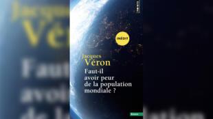 Faut-il avoir peur de la population mondiale?, de Jacques Véron.