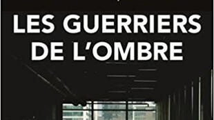 La couverture du livre «Les guerriers de l'ombre» de Jean-Christophe Notin.