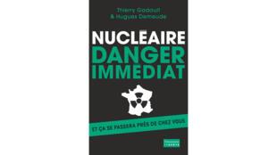 Couverture du livre «Nucléaire Danger Immédiat», paru chez Flammarion Enquête.