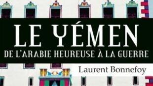 Couverture du livre «Yémen, de l'Arabie heureuse à la guerre» L.Bonnefoy. Editions Fayard
