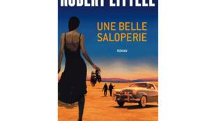Le roman policier de Robert Littell, intitulé <i>Une belle saloperie, </i>paru aux éditions Baker Street.