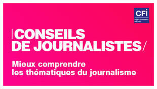 CONSEILS DE JOURNALISTES