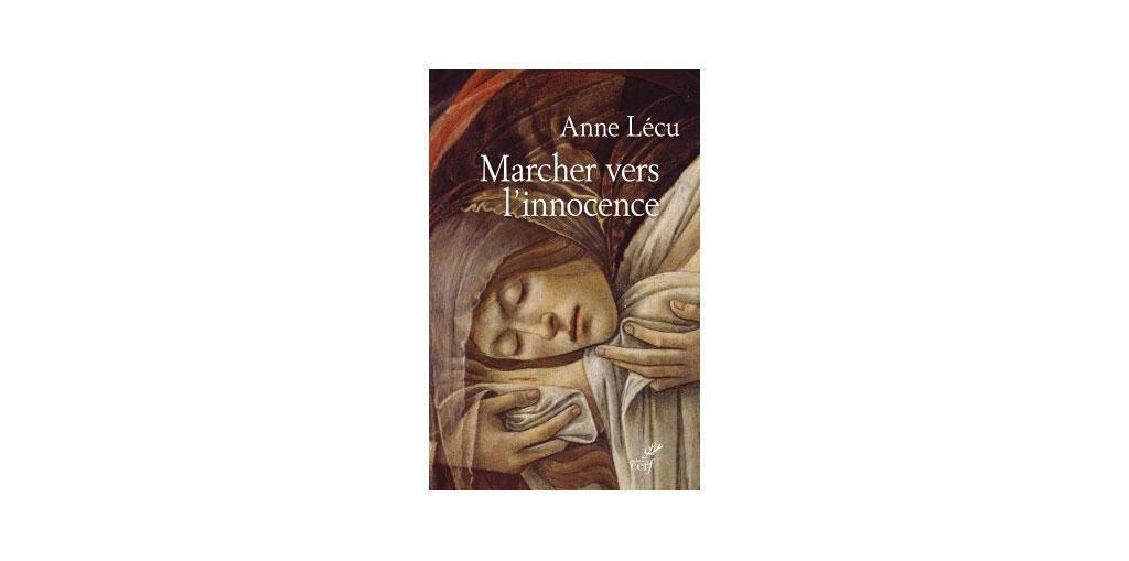 «Marcher vers l'innocence», Anne Lécu.