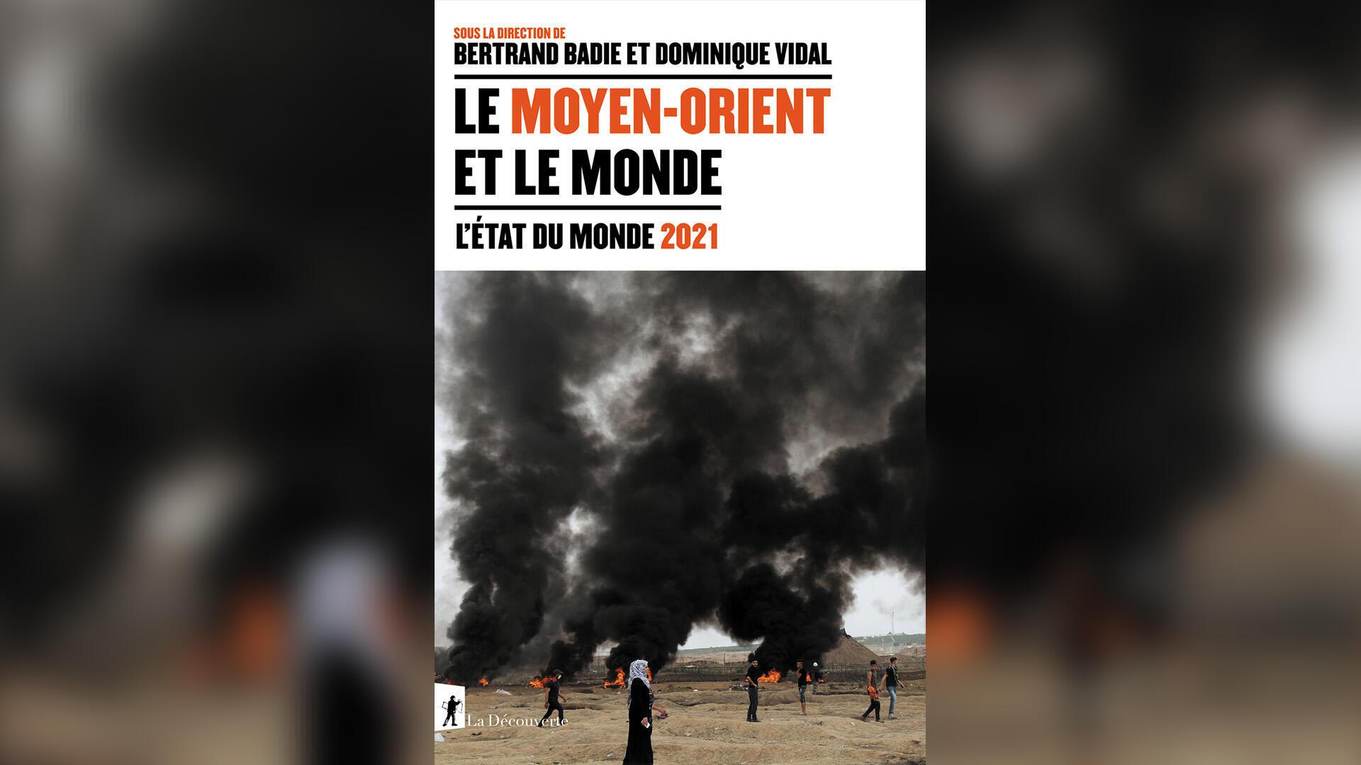 «Le Moyen-Orient et le Monde: l'état du Monde 2021», sous la direction de Bertrand Badie et Dominique Vidal.