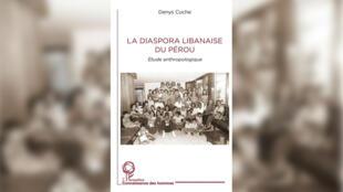 Couverture livre - Diaspora libanaise du Pérou - Denys Cuche anthropologue - L'Harmattan connaissance des hommes - Orient hebdo