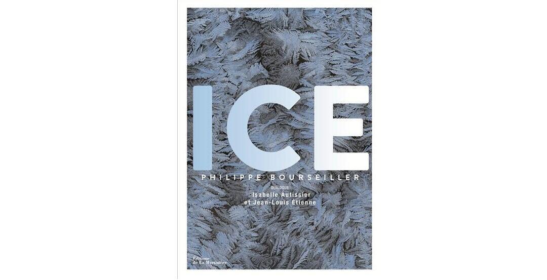 Couverture du livre de photographies «Ice» de Philippe Bourseiller.