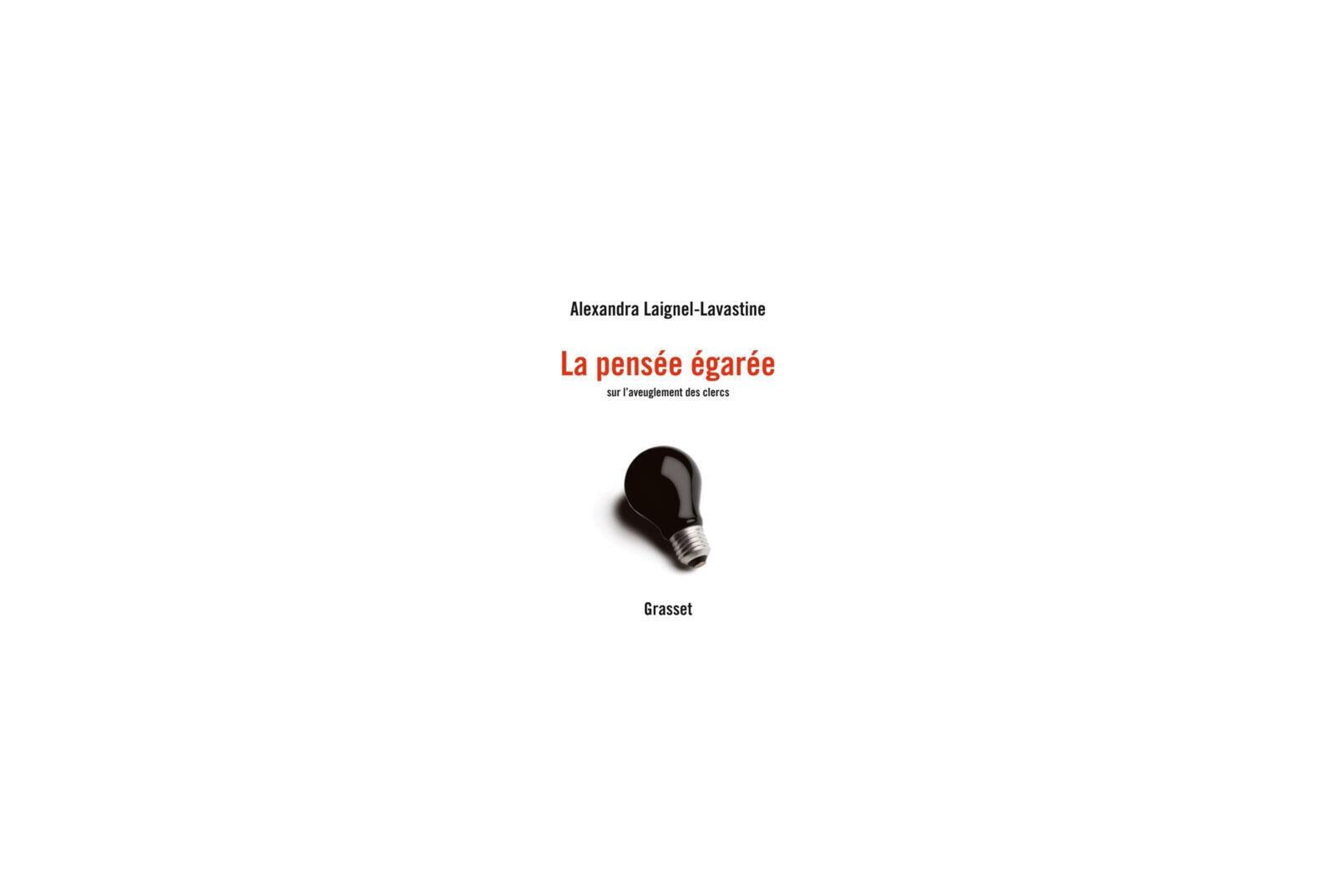 «La pensée égarée, essai sur les penchants suicidaires de l'Europe», d'Alexandra Laignel-Lavastine.