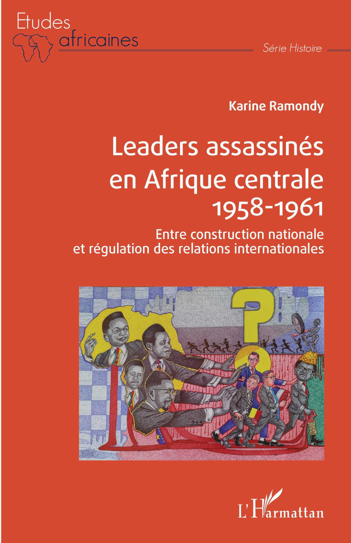 Couverture de «Leaders assassinés en Afrique centrale 1958-1961», de Karine Ramondy.