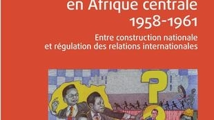 Couverture de «Leaders assassinés en Afrique centrale 1958-1961», de Karine Ramondy.