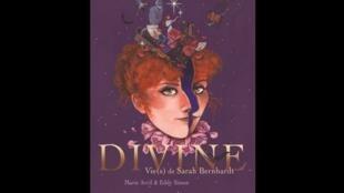 """Couverture de la bande dessinée d'Eddy Simon et Marie Avril, """"Divine, vie(s) de Sarah Bernhardt"""""""