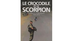 «Le crocodile et le scorpion», de Jean-Christophe Notin, aux éditions du Rocher.