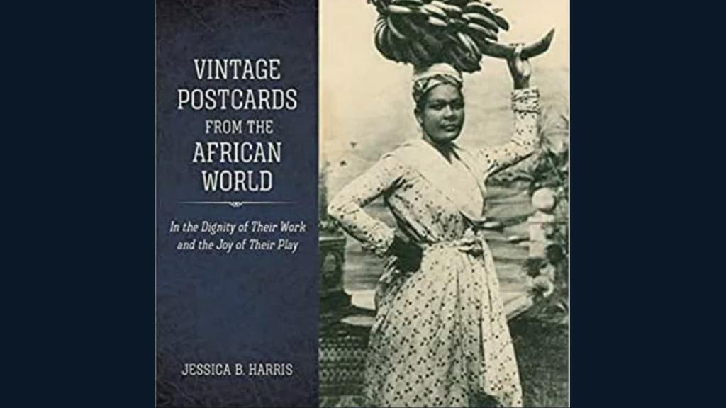 Vintage Postcards from the African world, Jessica B. Harris.
