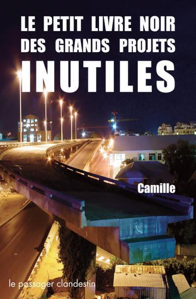 « Le petit livre noir des grands projets inutiles », par Camille.