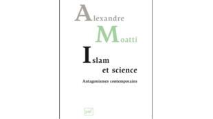 « Islam et science » de Alexandre Moatti.