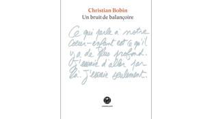 Couverture de l'ouvrage «Un bruit de balançoire» de Christian Bobin.