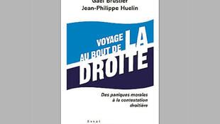«Voyage au bout de la droite» de Gaël Brustier, Jean-Philippe Huelin