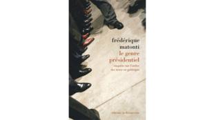 «Le genre présidentiel», avec Frédérique Matonti.