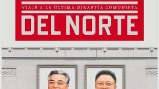"""Detalle de la portada de """"En Corea del Norte, viaje a la última dinastía comunista"""", de Florencia Grieco."""