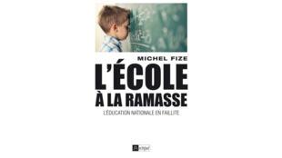 «L'école à la ramasse», par Michel Fize.