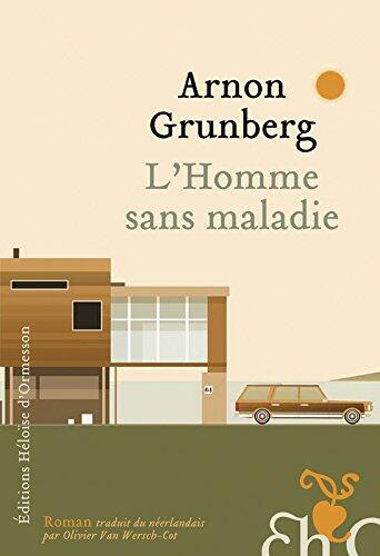 «L'Homme sans maladie», de Arnon Grunberg.