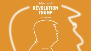 Révolution Trump, un livre de Rafael Jacob.