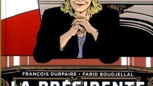 «La présidente», par Farid Boudjellal et François Durpaire.