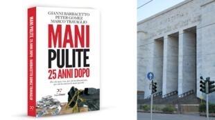 """O livro """"Mãos Limpas 25 anos Depois"""" dos jornalistas Gianni Barbacetto, Peter Gomez e Marco Travaglio e o Tribunal de Milão"""