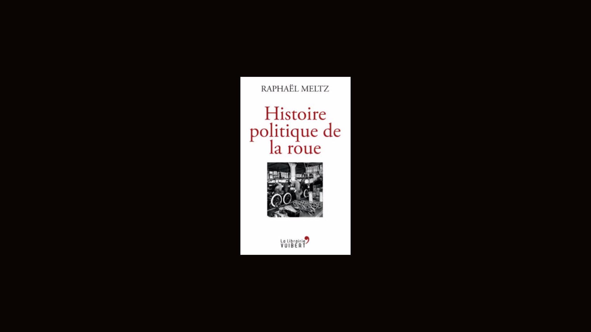 Histoire politique de la roue.