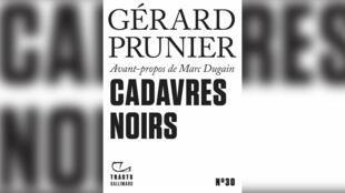 Couverture - Gérard Prunier - Cadavres noirs - Une semaine d'actualité