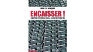 «Encaisser! Enquête en immersion dans la grande distribution», c'est le titre de ce livre. paru aux éditions La Découverte