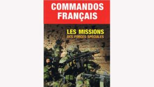 <i>Commandos français. Les missions des forces spéciales, </i>paru aux Editions Altipresse, le livre de Jean-Marc Tanguy.