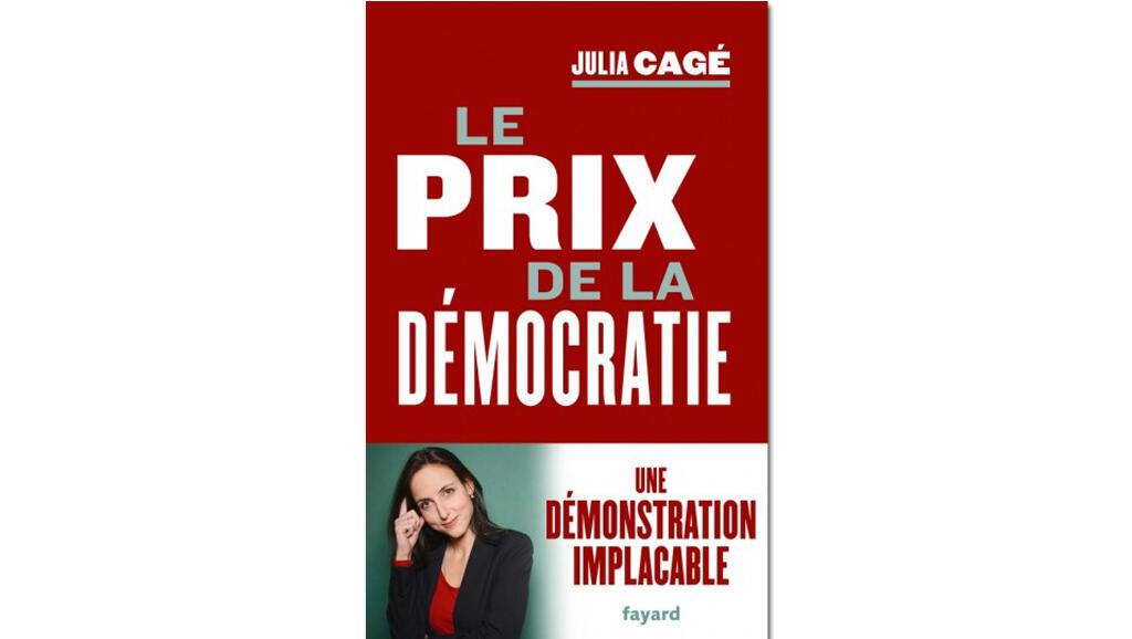 «Le prix de la démocratie», de Julia Cagé.