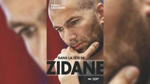 «Dans la tête de Zidane», de Sabine Callegari.