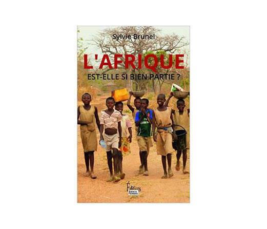 « L'Afrique est-elle si bien partie? »  de Sylvie Brunel, éditions Sciences humaines.