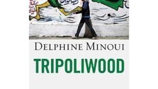 Couverture de «Tripoliwood », le livre de la journaliste Delphine Minoui, ed.Grasset.