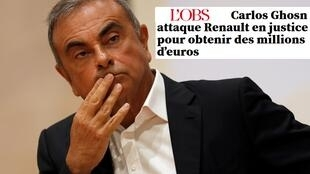"""Carlos Ghosn ataca Renault na justiça para obter milhões de euros"", anuncia a revista L'Obs"