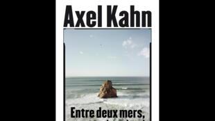Couverture du livre d'Axel Khan, «Entre deux mers, voyage au bout de soi».