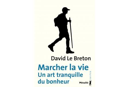 David Le Breton publie « Marcher la vie » aux Éditions Métailié