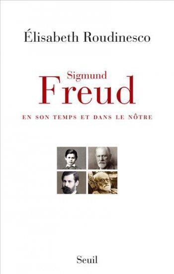 Sigmund Freud en son temps et dans le nôtre, essai d'Elisabeth Roudinesco couronné par le prix Décembre et le Prix des prix littéraires.