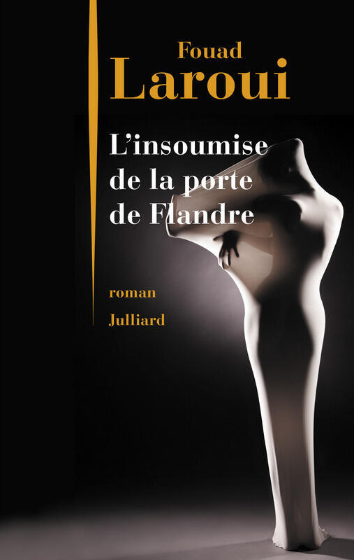 « L'insoumise de la porte de Flandre » de Fouad Laroui (Julliard)