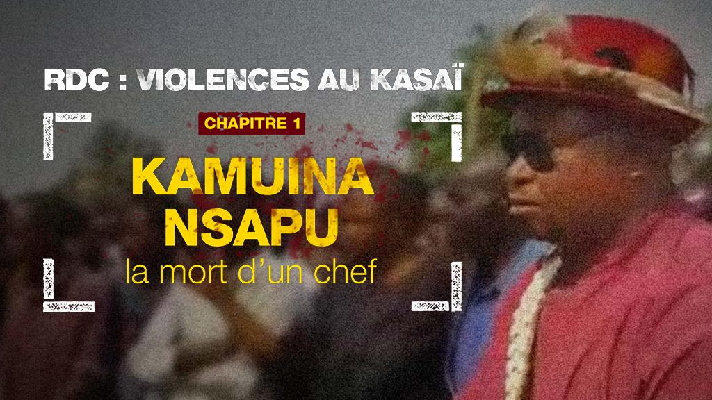Kamuina Nsapu, la mort d'un chef