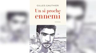 Couverture - Un si proche ennemi - Gilles Gauthier