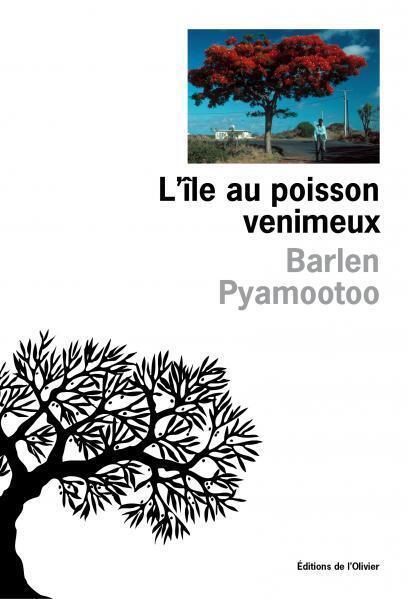 « L'île au poisson venimeux » de Barlen Pyamootoo (L'Olivier)
