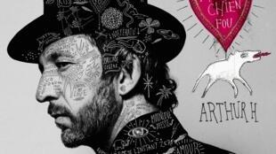 Couverture du nouvel album d'Arthur H «Amour chien fou», label Believe.