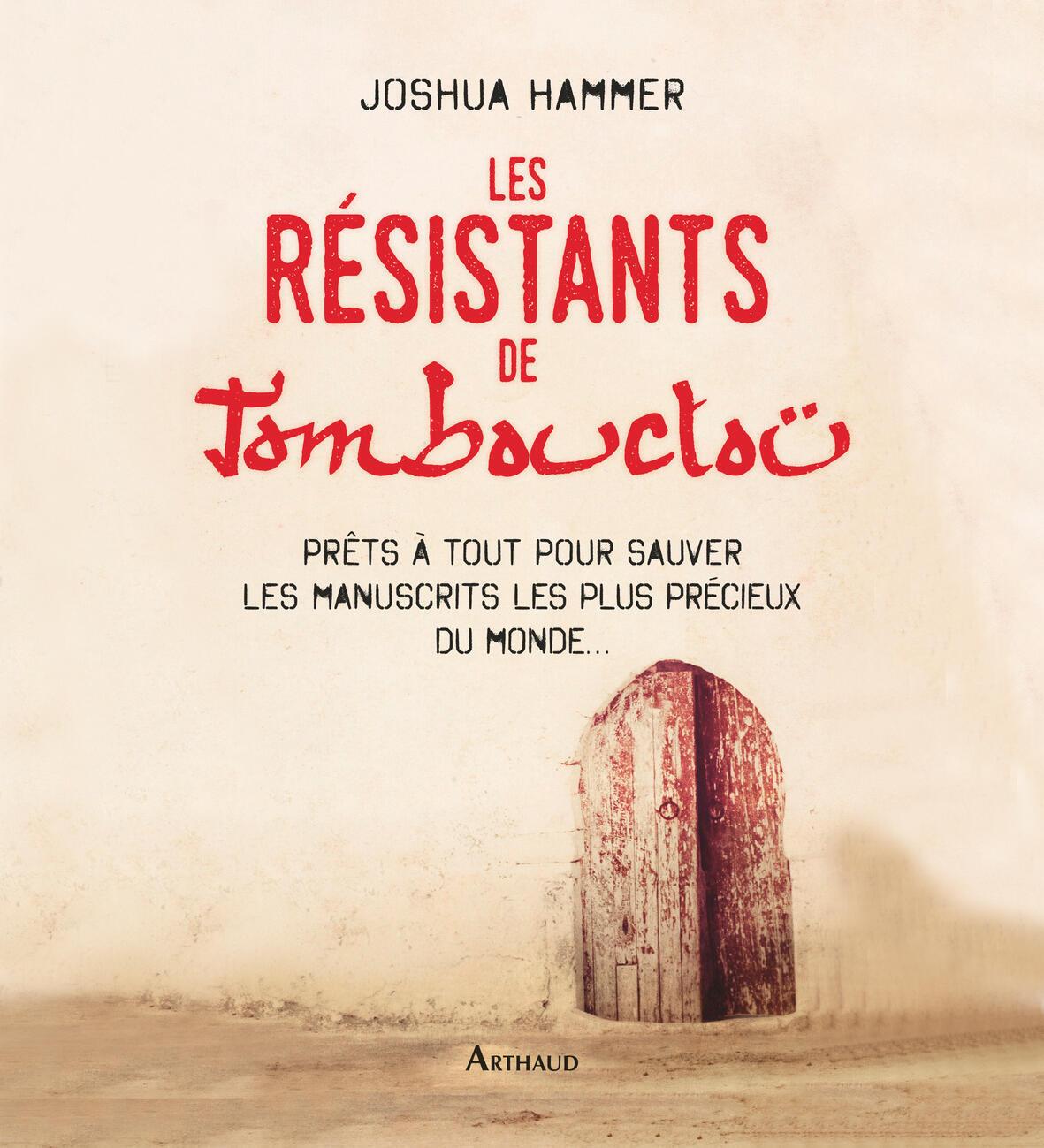 <i>Les résistants de Tombouctou. Prêts à tout pour sauver les manuscrits les plus précieux du monde…, </i>paru aux Editions Arthaud.