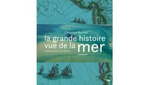 «La grande histoire vue de la mer», de Christian Buchet.