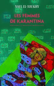 « Les femmes de Karantina » de Nael El-Toukhy (Actes Sud)