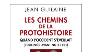 Couverture «Les chemins de la protohistoire», de Jean Guilaine.